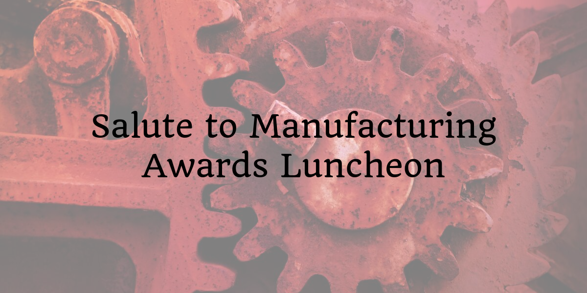 SC Manufacturing Conference and Expo:  Salute to Manufacturing Awards Luncheon - October 30, 2019